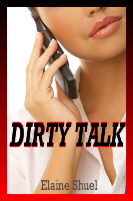 Dirty Talk by Elaine Shuel